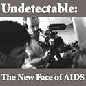 Undetectable: The New Face of AIDS